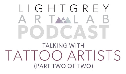 Podcast-Talking With Tattoo Artists Part Two