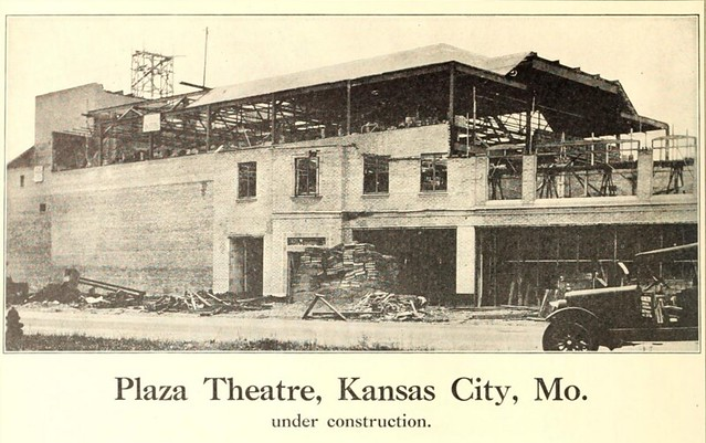 Plaza Theatre Kansas City Mo In 1928 Under Construction Flickr Photo Sharing