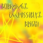 Burning.x.Impossibly.x.Bright