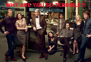 "A shot from the Newsroom with the text, ""Why are you so terrible?"""