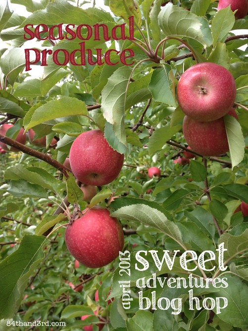 Sweet Adventures Blog Hop April: Seasonal Produce #SABH
