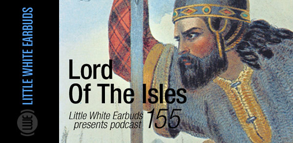 LWE Podcast 155: Lord Of The Isles (Image hosted at FlickR)