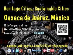 Nov 19-22 Heritage Cities, Sustainable Cities Ciudades Patrimonio, Ciudades Sustentables @OaxacaCongress, @OVPMOWHCOCPM, @UNESCO #OWHC #rtcities
