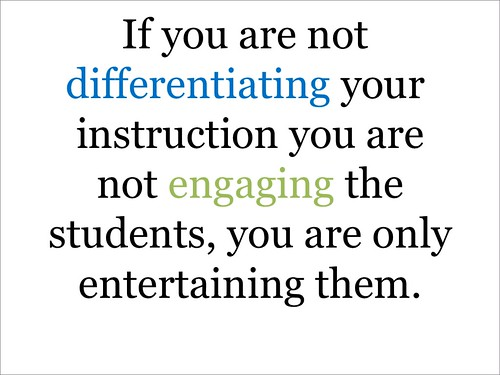 "Educational Postcard:  ""If you are not differentiating your instruction you are not engaging the students, you are only entertaining them."""