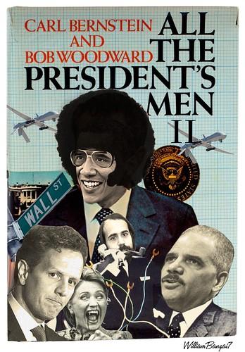 ALL THE PRESIDENTS MEN II by WilliamBanzai7/Colonel Flick