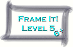 Frame It! ~Level 5~ 5+