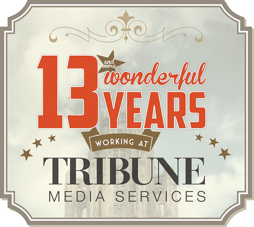 13 years working at Tribune Media Services
