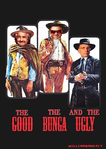THE GOOD, THE BUNGA AND THE UGLY by WilliamBanzai7/Colonel Flick