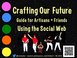 Crafting Our Future: Guide for Artisans and Friends Using the Social Web