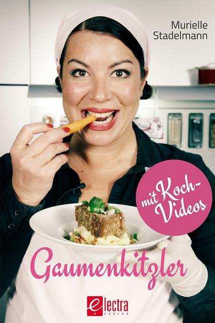 """Murielle Stadelmann """"Gaumenkitzler"""" Cookbook // Cover"""