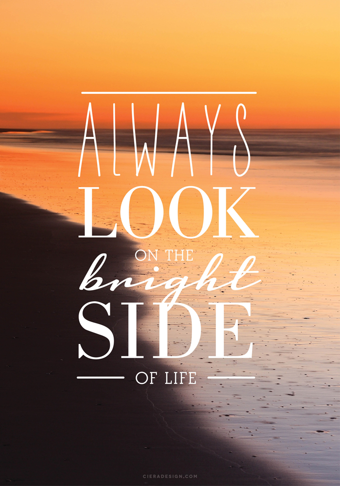 Always Look on the Bright Side  Desktop and iPhone Wallpaper Freebie  Ciera Design Studio