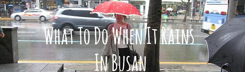 what to do when it rains in Busan