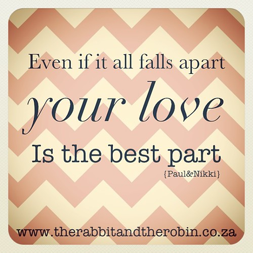 Even if it all falls apart your love is the best part. #nikkireed #paulmcdonald #song #lyrics #love #quote #tune #rabbitandrobin by rabbitandrobin