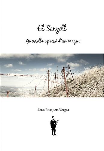 el senzill, guerrilla i presó d´un maqui