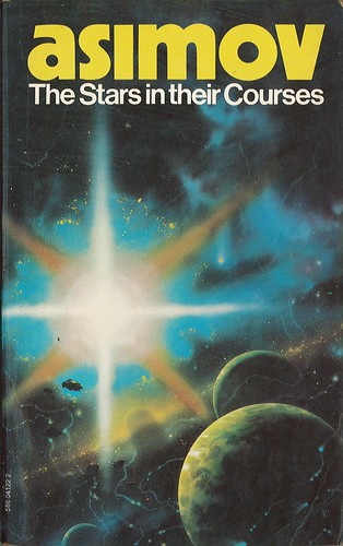 The Stars in Their Courses by Isaac Asimov. Panther 1975. Cover artist Chris Foss