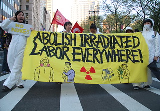 """Abolish Irradiated Labor Everywhere!"""