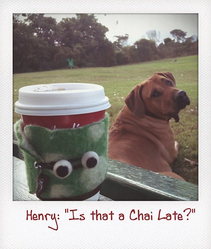 "Henry said ""Is that a Chai Late?"""