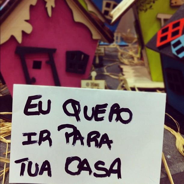 Quero ir para tua casa