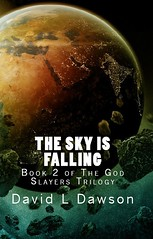 Fall of 2012              The Sky Is Falling (The God Slayers Trilogy #2) by David L. Dawson