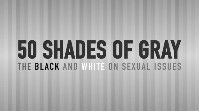 50 Shades of Gray: The Black and White on Sexual Issues