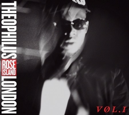 Theophilus London – Rose Island Vol 1 by VLNSNYC