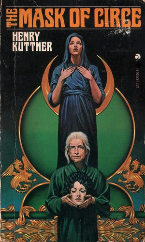 The Mask of Circe by Henry Kuttner. Ace 1975. Cover artist Michael Herring
