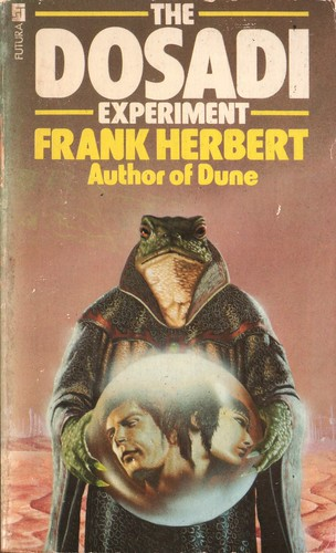 The Dosadi Experiment by Frank Herbert. Futura 1979. Cover artist Terry Oakes
