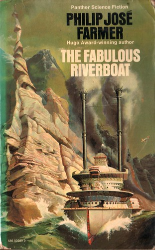 The Fabulous Riverboat by Philip Jose Farmer. Panther 1975. Cover art Peter Andrew Jones