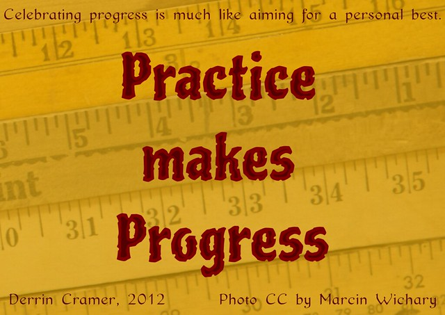 Practice Makes Progress from Flickr via Wylio