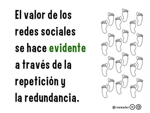 El valor de las redes sociales se hace evidente a través de la repetición y la redundancia.