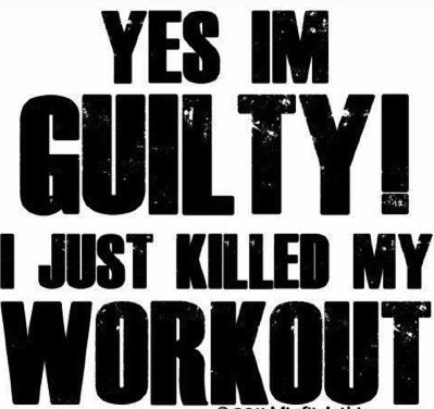 fitness motivation flyer yes im guilty i just killed my