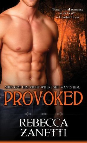 November 1st 2012 by Kensington Books                      Provoked (Dark Protectors #5) by Rebecca Zanetti