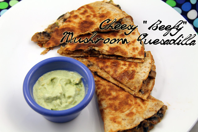 Cheesy Beefy Portobella Mushroom Quesadilla with Avocado Sour Cream Dipping Sauce Recipe