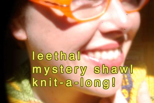 leethal mystery shawl knit-a-long!