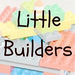 """""""LittleBuilders"""""""