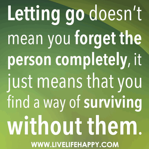 Letting Go Doesn't Mean You Forget