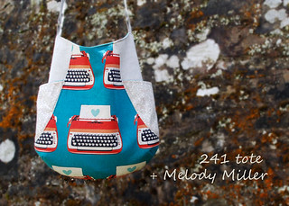 241 tote using melody miller fabric :)