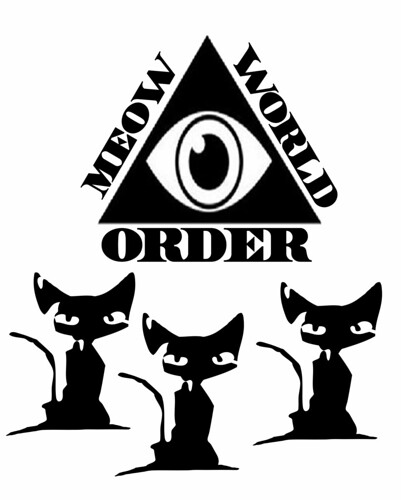 MEOW WORLD ORDER by Colonel Flick