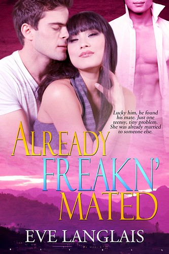 October 2012      Already Freakn' Mated (Freakn' Shifters #3) by Eve Langlais