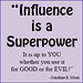 Influence is a superpower