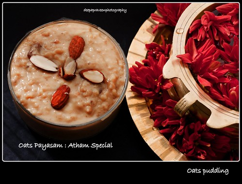 Atham Special Payasam : Oats paysam: simple and healthy option by {deepapraveen very busy with work..back soon