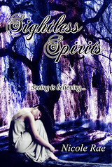 December 12th 2012 by Euphoric Publishing & Design                   Sightless Spirits by Nicole Rae