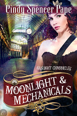 October 2012 by Carina Press              Moonlight & Mechanicals (Gaslight Chronicles #4) by Cindy Spencer Pape