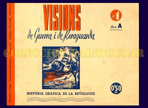 Visions de Guerra i de Reraguarda. Història gràfica de la revolució. Sèrie A, retrospectiva, portada. by Octavi Centelles