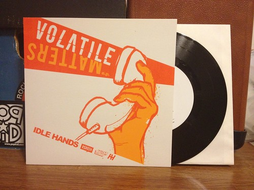 "Idle Hands - Volatile Matters 7"" by Tim PopKid"