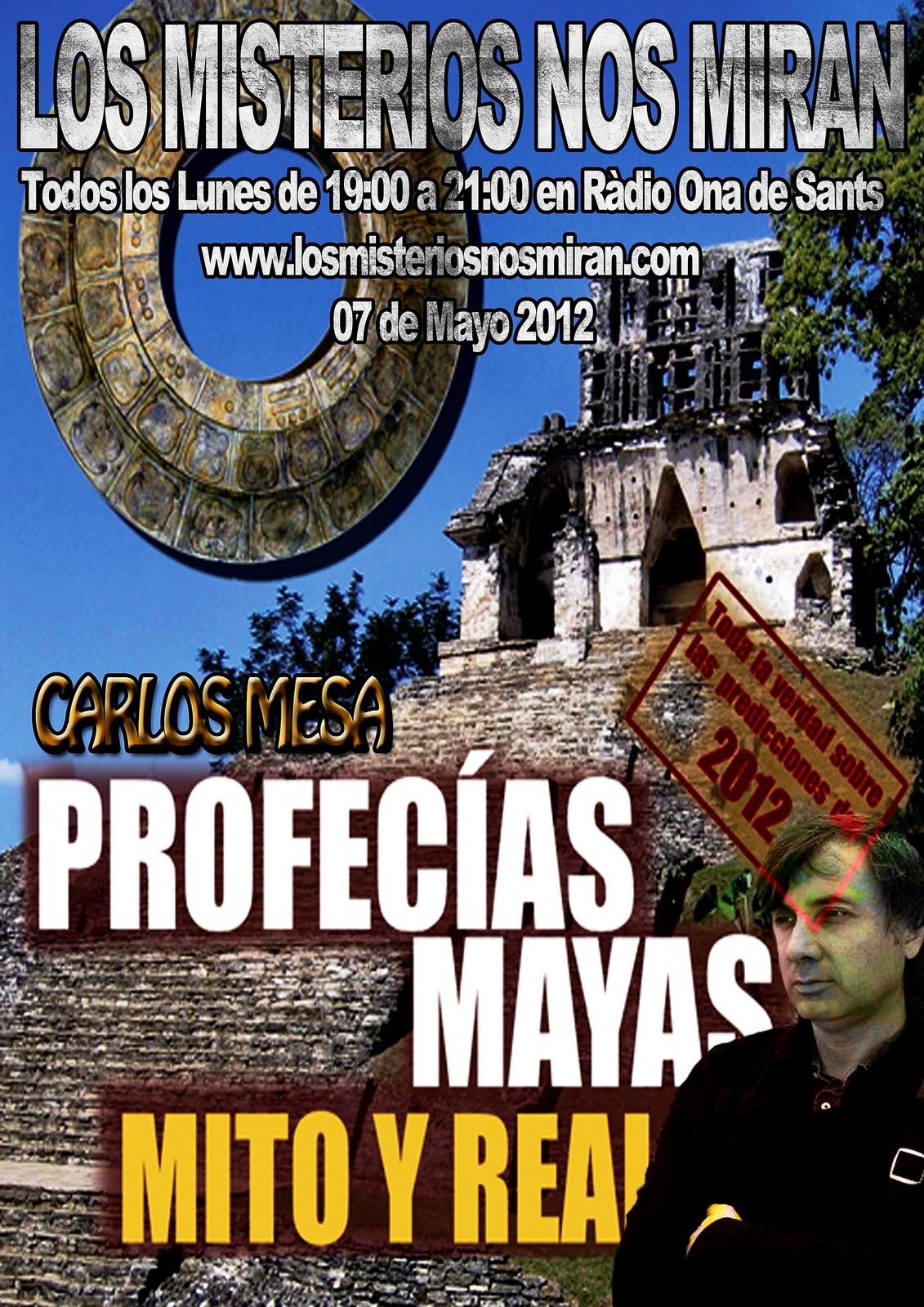 Programa 31: Profecías Mayas, Mito y realidad con Carlos Mesa 1
