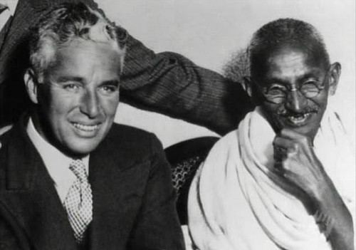 Charlie Chaplin and Gandhi.