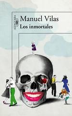 Manuel Vilas, Los inmortales