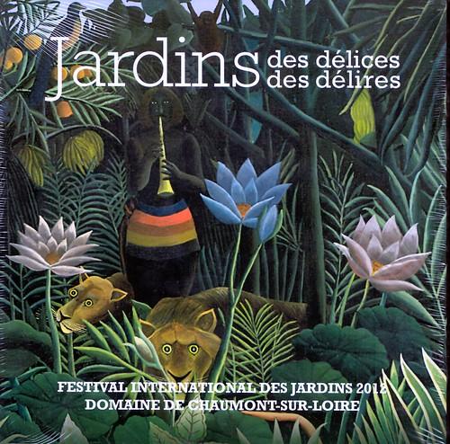 Jardins des d lices jardins des d lires affiche - Festival international des jardins de chaumont ...