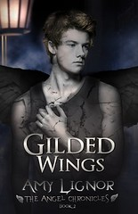 November 1st 2012 by Tribute Books               Gilded Wings (The Angel Chronicles, #2) by Amy Lignor